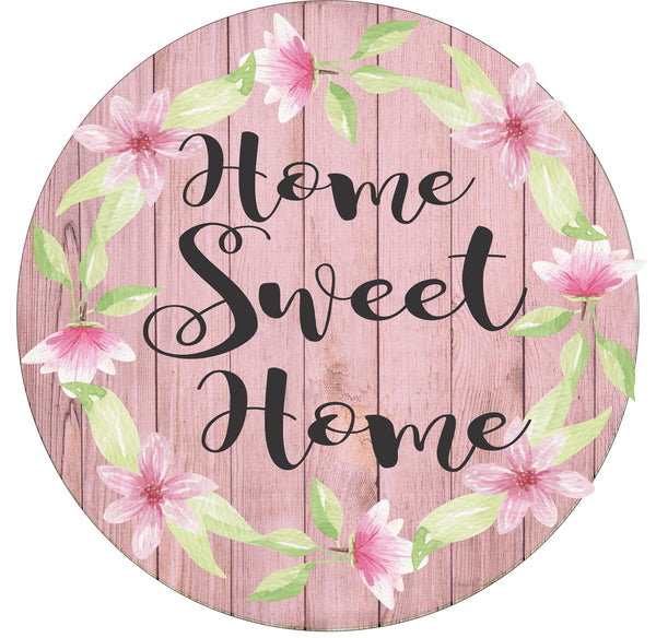 Home Sweet Home Flower Round