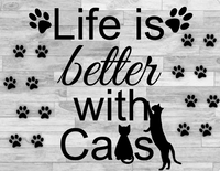 Life is better with cats sign