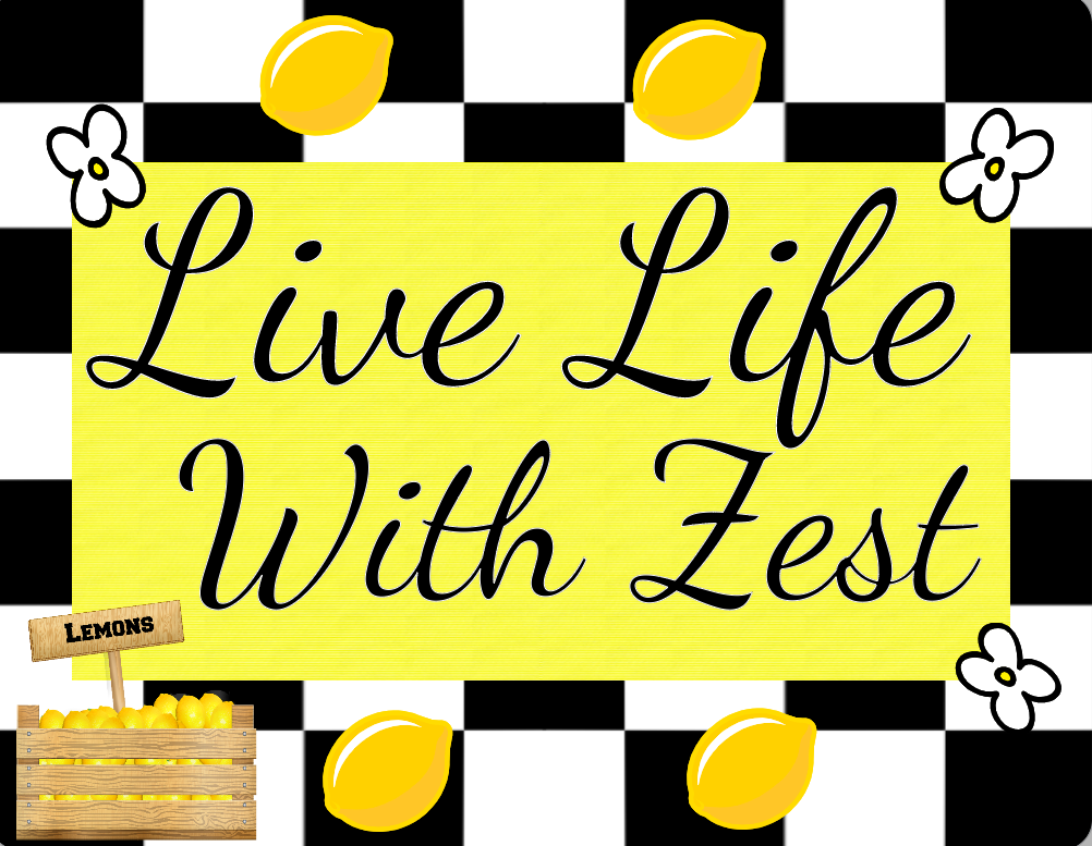 Live Life with zest lemon sign