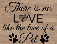 There is no love like the love of a pet sign