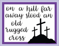 On a Hill Stood a  Rugged Cross
