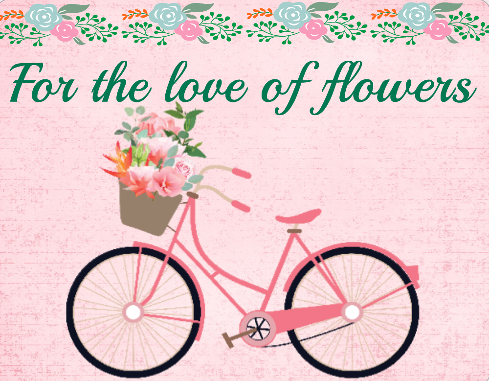 For the love of flowers sign, Bike sign