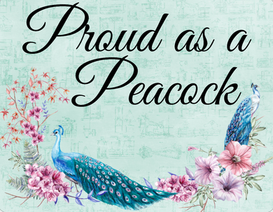 Proud as a Peacock Sign