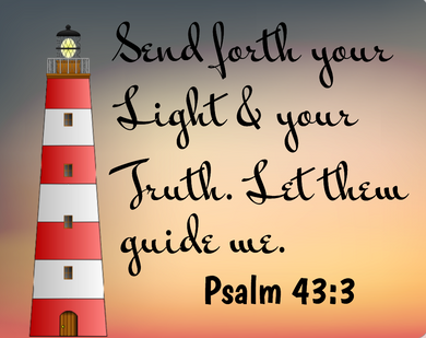 Send forth your light Psalms 43 sign