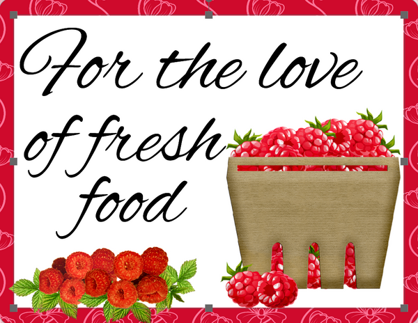For the love of fresh fruit raspberry sign