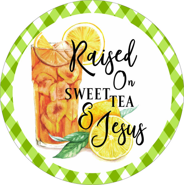 Round Raised On Sweet Tea & Jesus