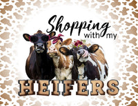 Shopping with my Heifers sign