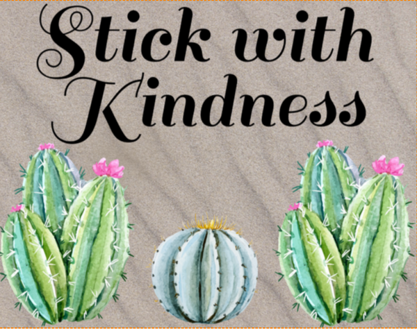 Stick with Kindness Cactus sign