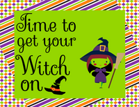 Time to get your witch on sign