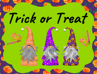 Happy Halloween gnome sign- Trick or Treat