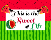 Watermelon sign, This is the sweet life sign