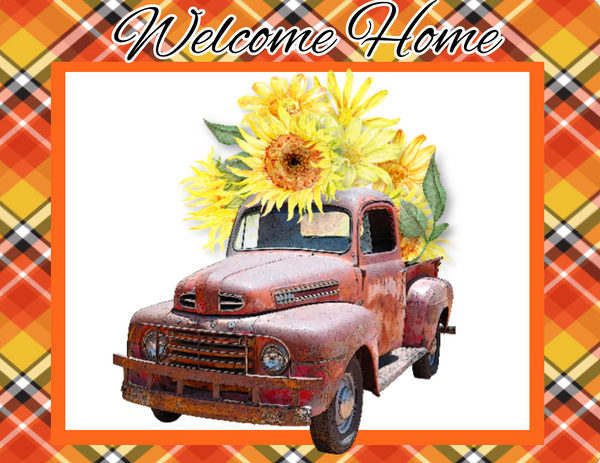 9 x 7 Welcome Home Sunflower Truck sign