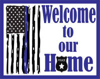 Welcome to Our Home Police Blue