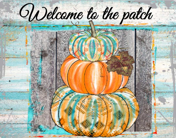 Welcome to the Patch Turquoise and Orange Stacked Pumpkins sign