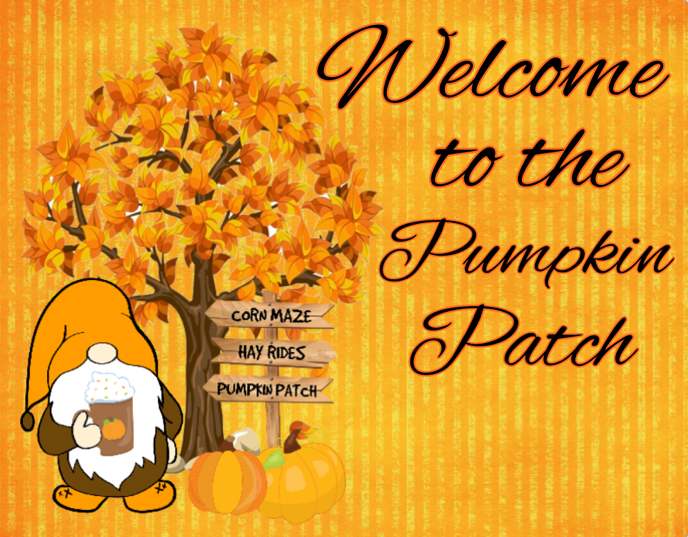 Welcome to the Pumpkin patch Gnome sign