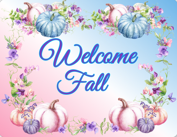 Welcome Fall Turquoise, Pink and Purple Pumpkin sign