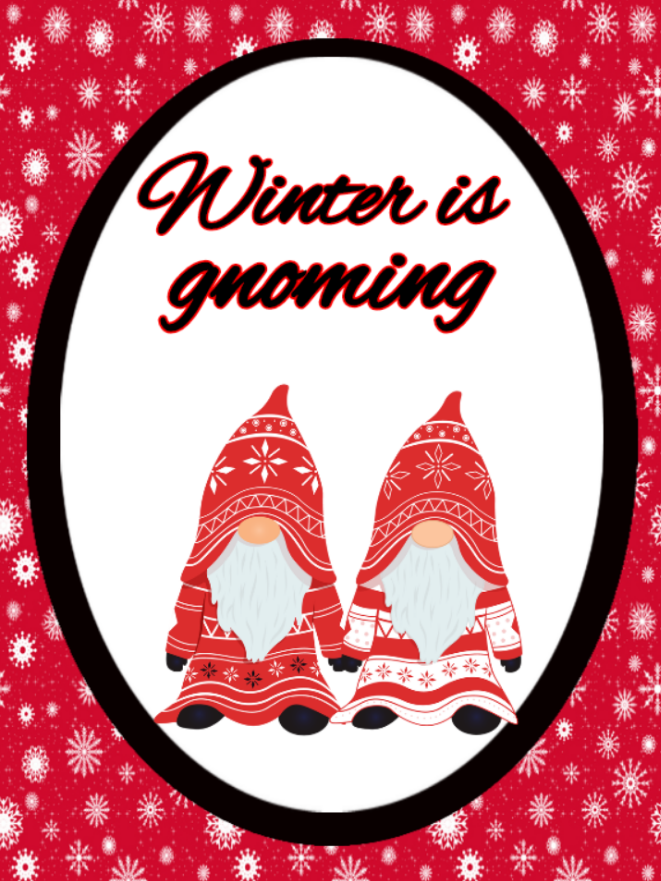 Winter is gnoming Red sign