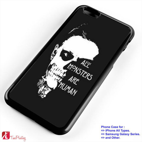 American Horror Story Quotes All Monsters Are Human - Personalized iPhone 7 Case, iPhone 6/6S Plus, 5 5S SE, 7S Plus, Samsung Galaxy S5 S6 S7 S8 Case, and Other