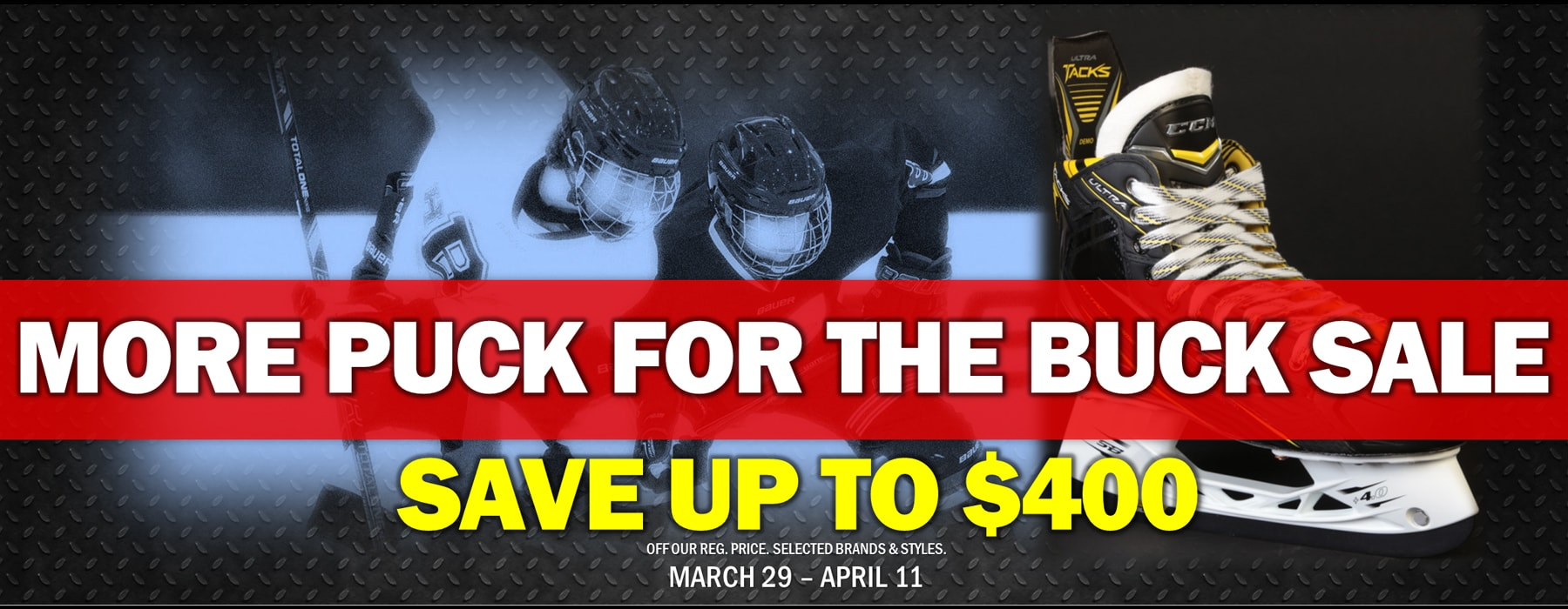 More Puck For The Buck Sale - March 29 - April 11