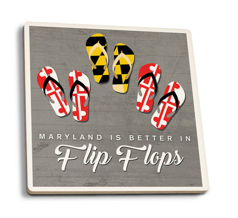 Lantern Press - Maryland Is Better In Flip Flops - Ceramic Coasters