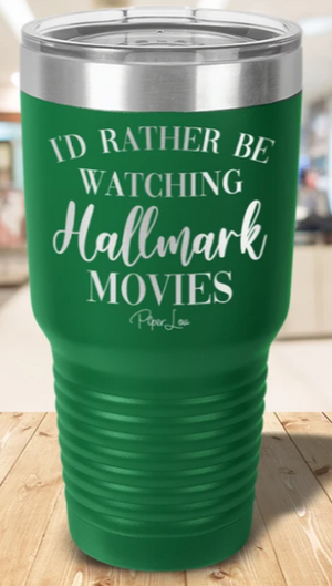 Piper Lou I'd Rather be watching Hallmark Movies 30oz Tumbler