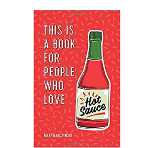 This Is A Book For People That Love Hot Sauce