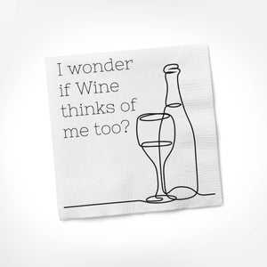 Twisted Wares - I Wonder If Wine Thinks Of Me Too COCKTAIL NAPKIN