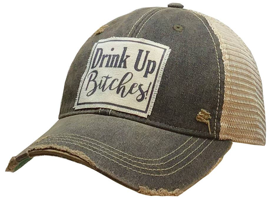 Vintage Life - Drink Up Bitches Distressed Trucker Cap
