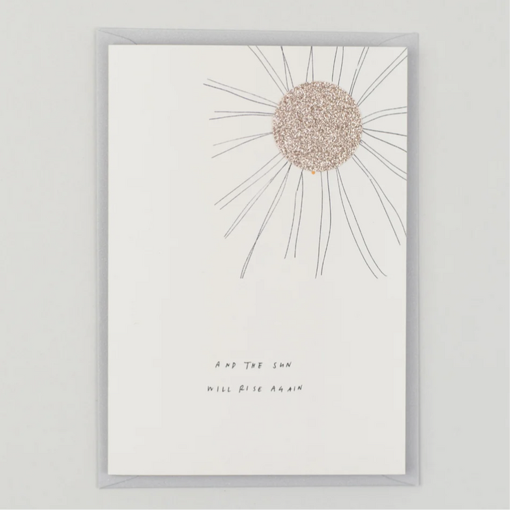 And the sun will rise again - hand finished A6 Greeting Card