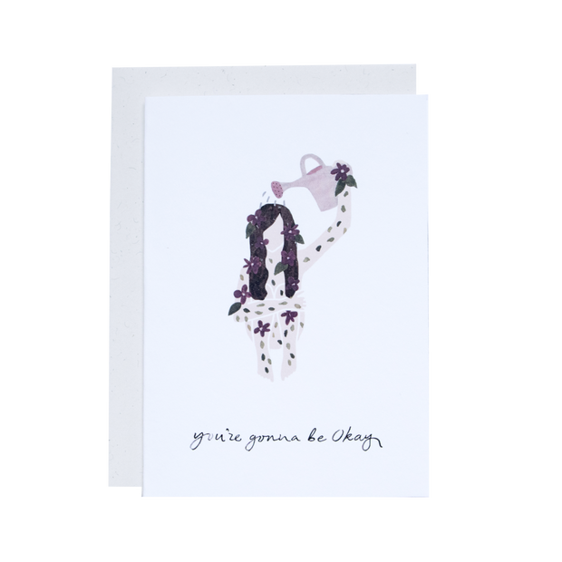 You're gonna be ok - Greeting card