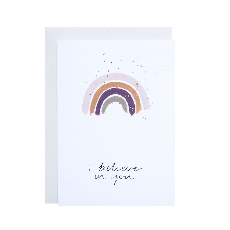 I Believe in You- Greeting card