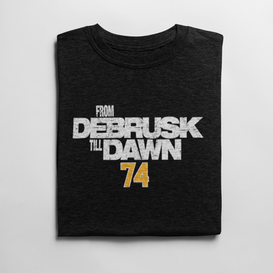 Jake Debrusk From Debrusk Till Dawn T Shirt