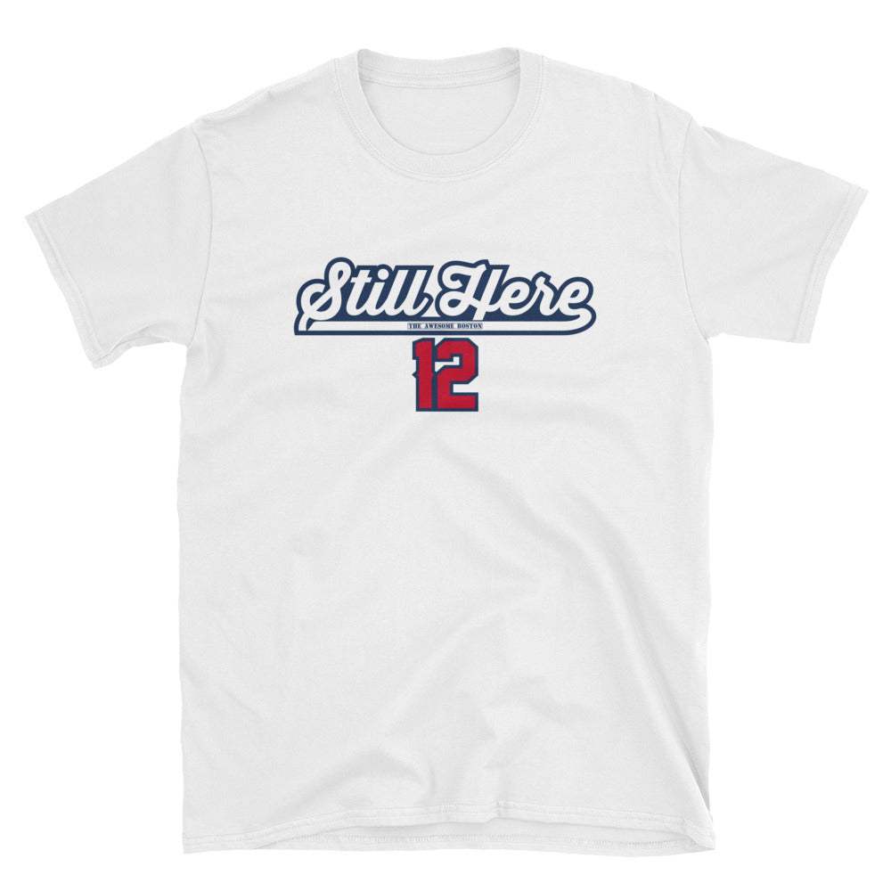 still here brady patriots t-shirt