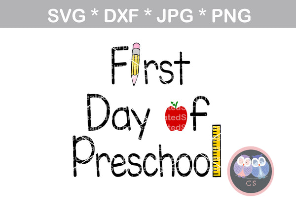 First Day of Preschool, apple, ruler, pencil, school, digital download, SVG, DXF, cut file, personal, commercial, use with Silhouette Cameo, Cricut and Die Cutting Machines
