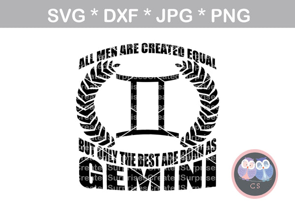 All men created equal, best born as Gemini, digital download, SVG, DXF, cut file, personal, commercial, use with Silhouette Cameo, Cricut and Die Cutting Machines