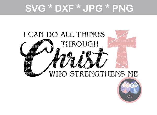 I can do all things through Christ who strengthens me, blessed, faith, digital download, SVG, DXF, cut file, personal, commercial, use with Silhouette Cameo, Cricut and Die Cutting Machines
