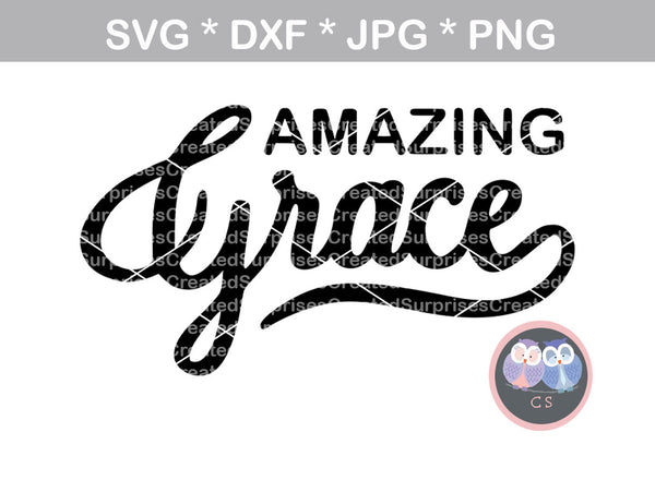 Amazing Grace, Faith, digital download, SVG, DXF, cut file, personal, commercial, use with Silhouette Cameo, Cricut and Die Cutting Machines