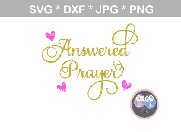 Answered Prayer, heart, baby, Faith, miracle, love, digital download, SVG, DXF, cut file, personal, commercial, use with Silhouette Cameo, Cricut and Die Cutting Machines