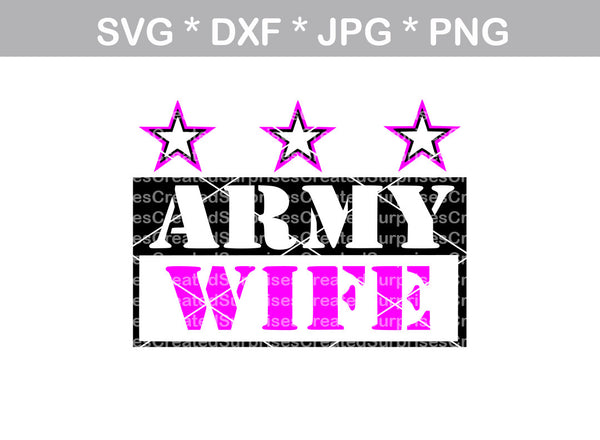 Army Wife, military, proud, digital download, SVG, DXF, cut file, personal, commercial, use with Silhouette Cameo, Cricut and Die Cutting Machines