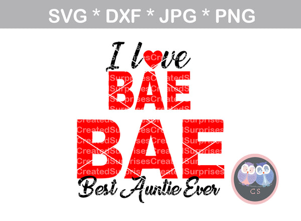 BAE, Best Auntie Ever, I love, niece, matching, heart, baby, love, digital download, SVG, DXF, cut file, personal, commercial, use with Silhouette Cameo, Cricut and Die Cutting Machines