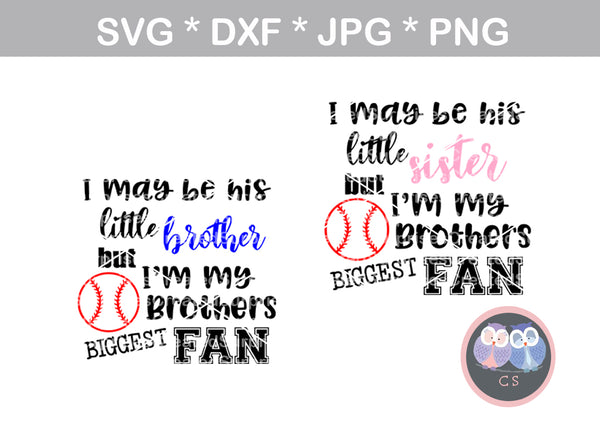 My Brother, Little brother, Little sister, his biggest fan, ball, baseball, digital download, SVG, DXF, cut file, personal, commercial, use with Silhouette Cameo, Cricut and Die Cutting Machines