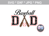 Baseball Dad, bat, ball, baseball, digital download, SVG, DXF, cut file, personal, commercial, use with Silhouette Cameo, Cricut and Die Cutting Machines