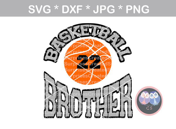 Basketball Brother, ball, basketball, digital download, SVG, DXF, cut file, personal, commercial, use with Silhouette Cameo, Cricut and Die Cutting Machines