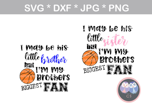 My Brother, Little brother, Little sister, his biggest fan, ball, basketball, digital download, SVG, DXF, cut file, personal, commercial, use with Silhouette Cameo, Cricut and Die Cutting Machines
