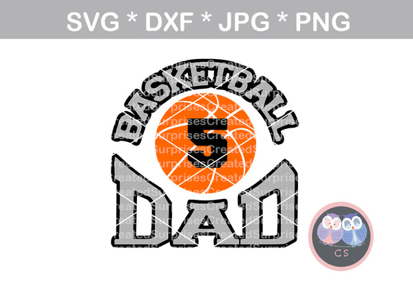 Basketball Dad, ball, basketball, digital download, SVG, DXF, cut file, personal, commercial, use with Silhouette Cameo, Cricut and Die Cutting Machines