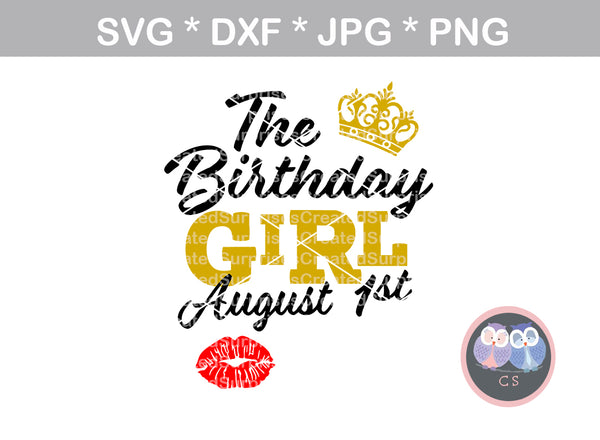 The Birthday Girl, (All Months/Days Included), bday saying, digital download, SVG, DXF, cut file, personal, commercial, use with Silhouette, Cricut and Die Cutting Machines