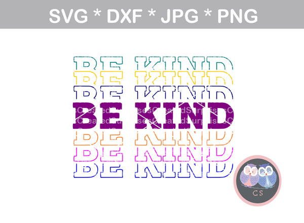 Be kind, Saying, inspire, digital download, SVG, DXF, cut file, personal, commercial, use with Silhouette Cameo, Cricut and Die Cutting Machines