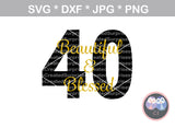 Beautiful and Blessed, interchangable age, woman, faith, digital download, SVG, DXF, cut file, personal, commercial, use with Silhouette Cameo, Cricut and Die Cutting Machines