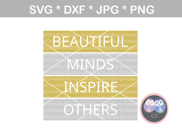Beautiful Minds Inspire Others, saying, inspirational, motivational, digital download, SVG, DXF, cut file, personal, commercial, use with Silhouette Cameo, Cricut and Die Cutting Machines