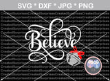 Believe, Bell, Christmas, Polar Express, digital download, SVG, DXF, cut file, personal, commercial, use with Silhouette Cameo, Cricut and Die Cutting Machines